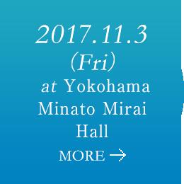 2017.11.3(Fri) at Yokohama Minato Mirai Hall
